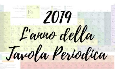 Il 2019 è l'Anno della Tavola Periodica!